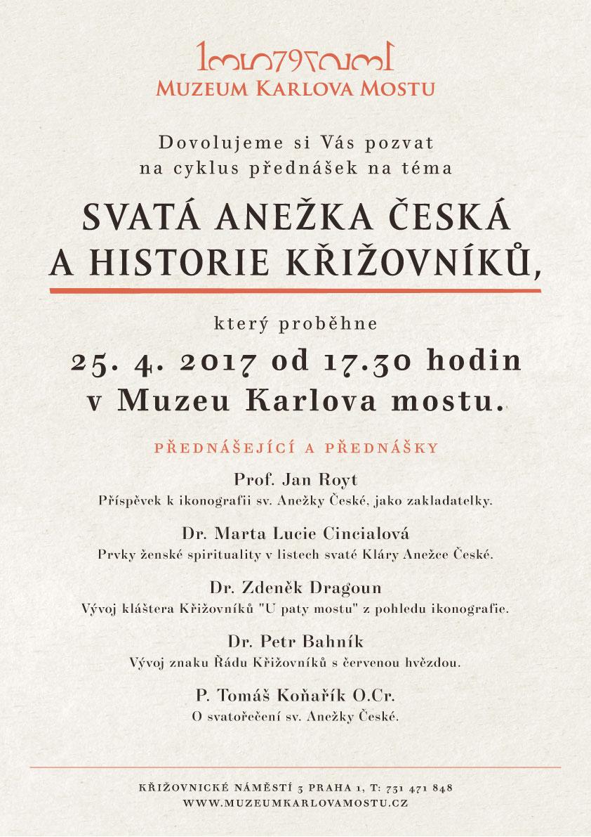 Dovolujeme si Vás poznat na cyklus přednášek na téma Svatá Anežka Česká a historie Křižovníků, který proběhne 25. 4. 2017 od 17.30h v Muzeu Karlova Mostu.